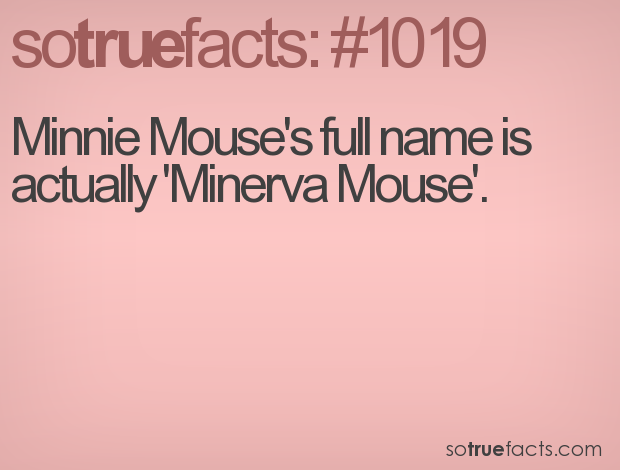 Minnie Mouse's full name is actually 'Minerva Mouse'.