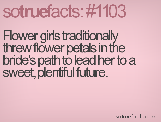 Flower girls traditionally threw flower petals in the bride's path to lead her to a sweet, plentiful future.