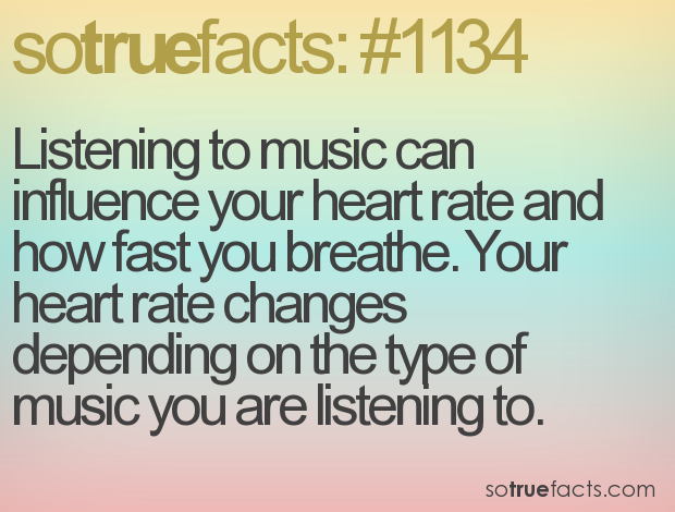 Listening to music can influence your heart rate and how fast you breathe. Your heart rate changes depending on the type of music you are listening to.