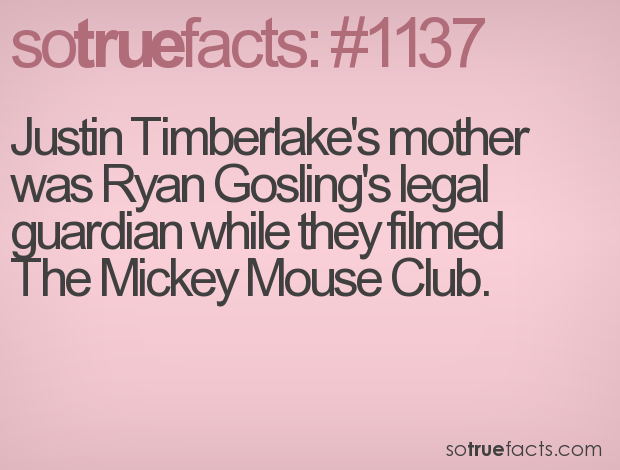 Justin Timberlake's mother was Ryan Gosling's legal guardian while they filmed The Mickey Mouse Club.