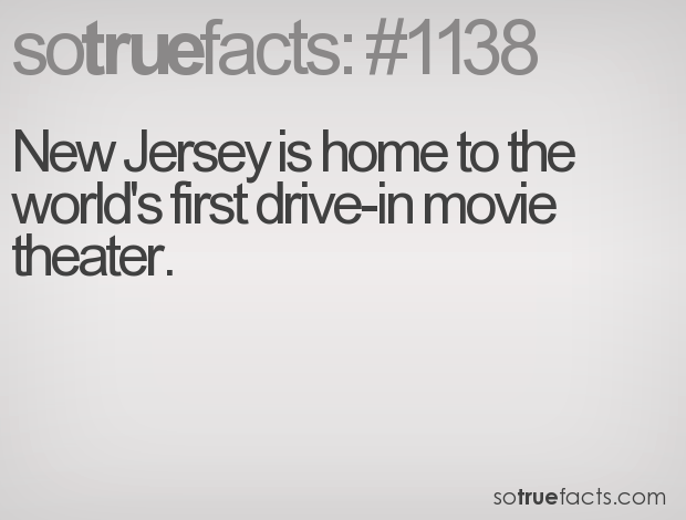 New Jersey is home to the world's first drive-in movie theater.
