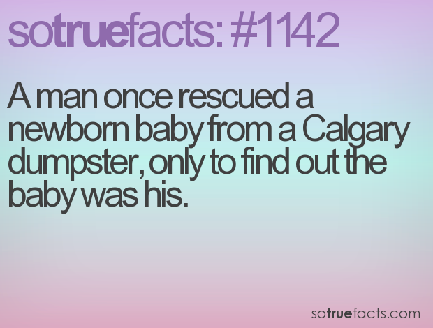 A man once rescued a newborn baby from a Calgary dumpster, only to find out the baby was his.