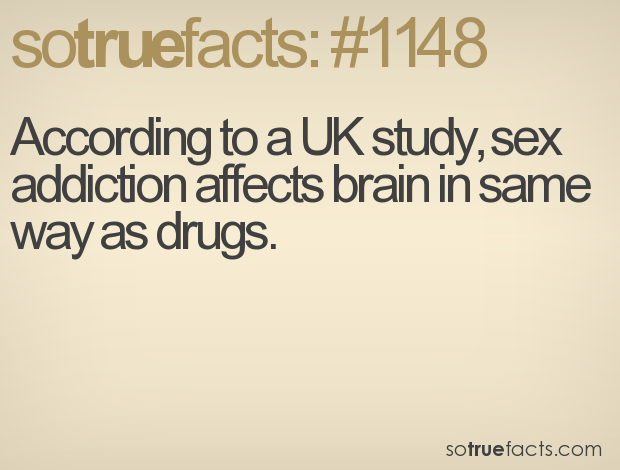 According to a UK study, sex addiction affects brain in same way as drugs.