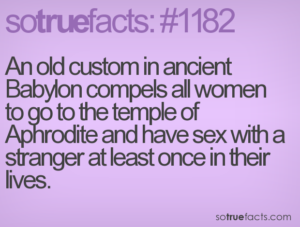 An old custom in ancient Babylon compels all women to go to the temple of Aphrodite and have sex with a stranger at least once in their lives.