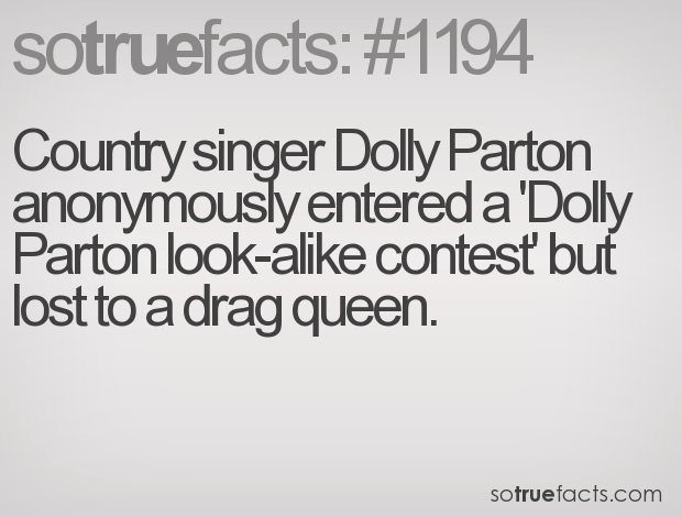 Country singer Dolly Parton anonymously entered a 'Dolly Parton look-alike contest' but lost to a drag queen.