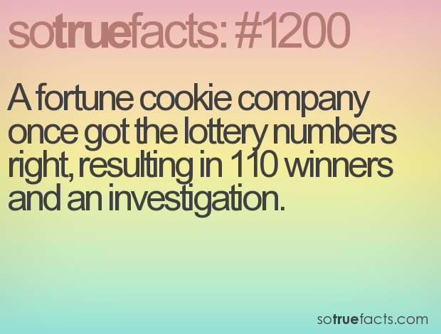 A fortune cookie company once got the lottery numbers right, resulting in 110 winners and an investigation.