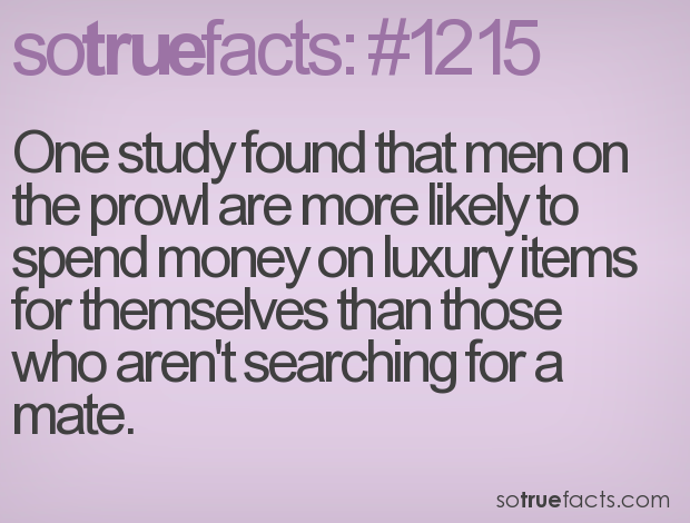 One study found that men on the prowl are more likely to spend money on luxury items for themselves than those who aren't searching for a mate.