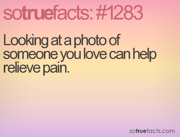 Looking at a photo of someone you love can help relieve pain.