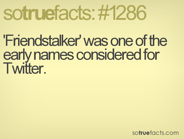 'Friendstalker' was one of the early names considered for Twitter.
