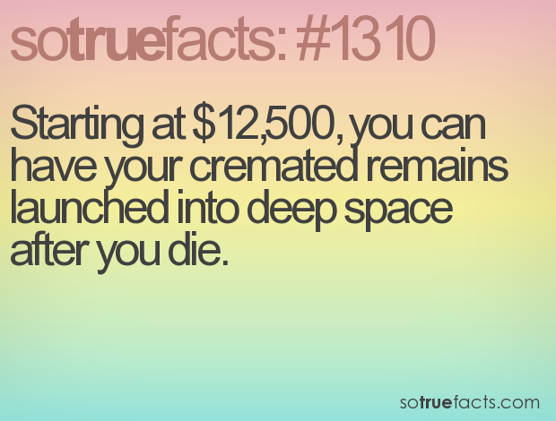 Starting at $12,500, you can have your cremated remains launched into deep space after you die.