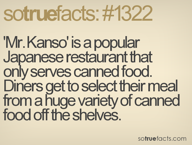 'Mr. Kanso' is a popular Japanese restaurant that only serves canned food. Diners get to select their meal from a huge variety of canned food off the shelves.