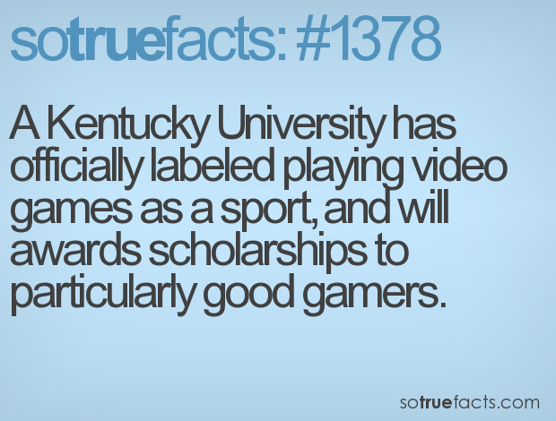 A Kentucky University has officially labeled playing video games as a sport, and will awards scholarships to particularly good gamers.