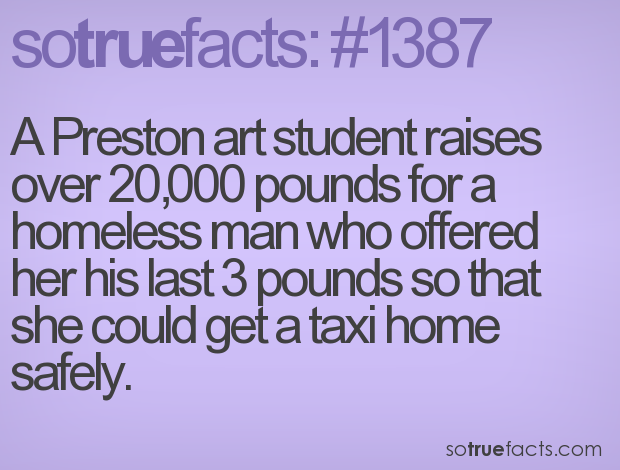 A Preston art student raises over 20,000 pounds for a homeless man who offered her his last 3 pounds so that she could get a taxi home safely.