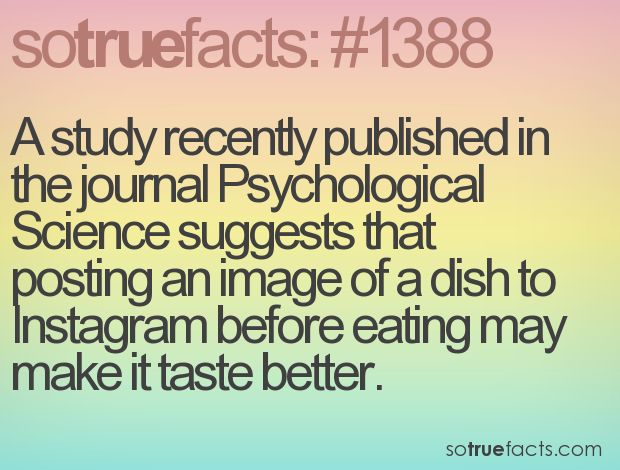 A study recently published in the journal Psychological Science suggests that posting an image of a dish to Instagram before eating may make it taste better.