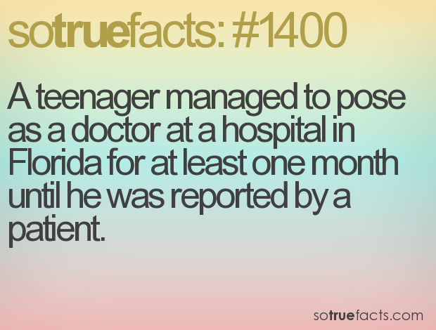 A teenager managed to pose as a doctor at a hospital in Florida for at least one month until he was reported by a patient.