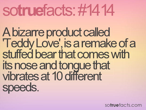 A bizarre product called 'Teddy Love', is a remake of a stuffed bear that comes with its nose and tongue that vibrates at 10 different speeds.