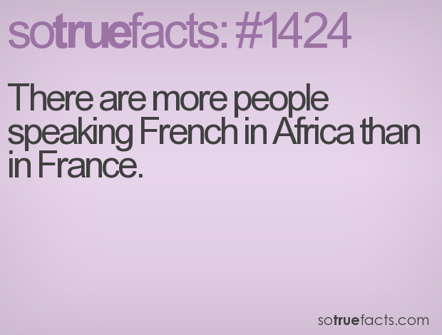 There are more people speaking French in Africa than in France.