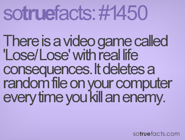 There is a video game called 'Lose/Lose' with real life consequences. It deletes a random file on your computer every time you kill an enemy.