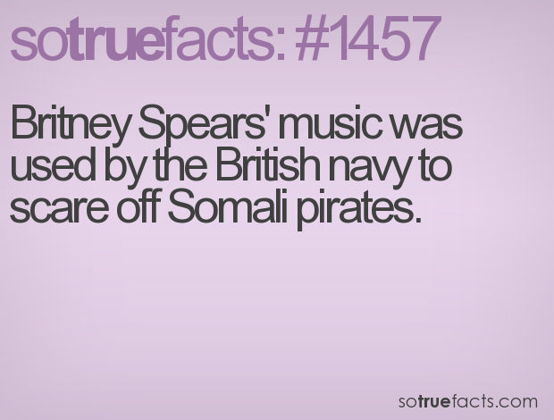 Britney Spears' music was used by the British navy to scare off Somali pirates.