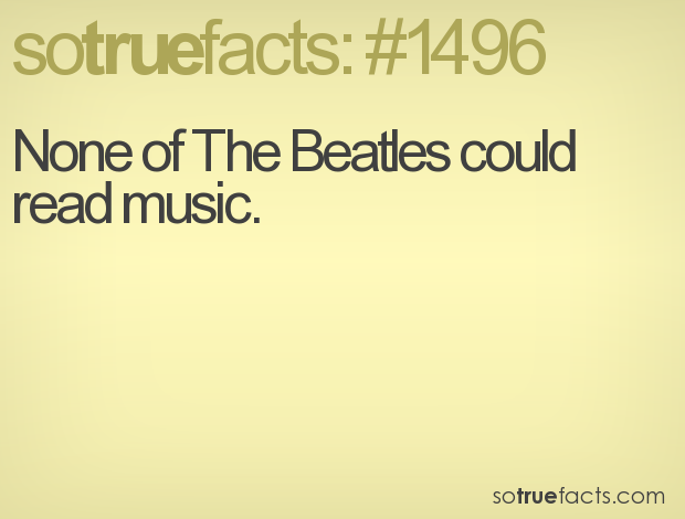 None of The Beatles could read music.