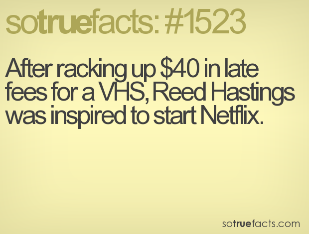 After racking up $40 in late fees for a VHS, Reed Hastings was inspired to start Netflix.