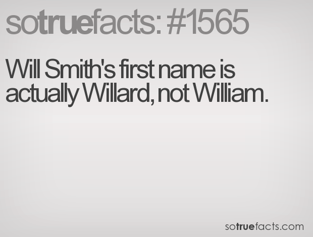 Will Smith's first name is actually Willard, not William.