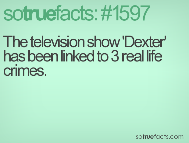 The television show 'Dexter' has been linked to 3 real life crimes.