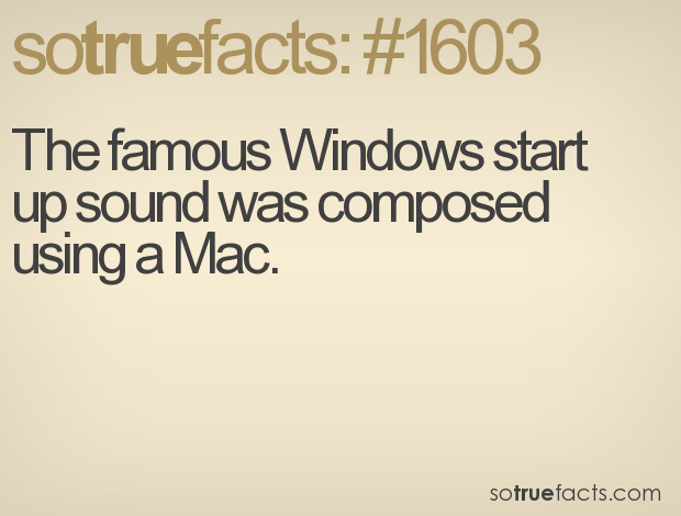 The famous Windows start up sound was composed using a Mac.