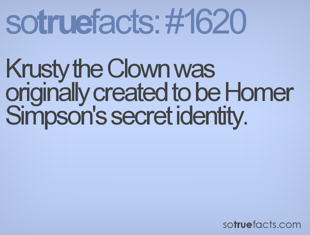 Krusty the Clown was originally created to be Homer Simpson's secret identity.