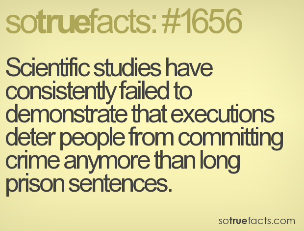 Scientific studies have consistently failed to demonstrate that executions deter people from committing crime anymore than long prison sentences.