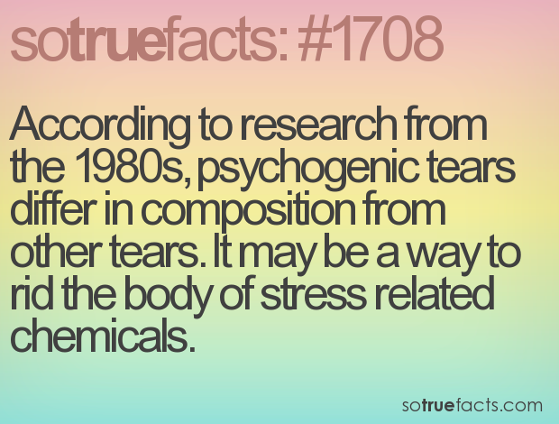 According to research from the 1980s, psychogenic tears differ in composition from other tears. It may be a way to rid the body of stress related chemicals.