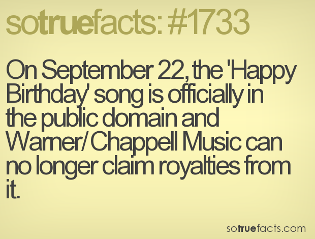 On September 22, the 'Happy Birthday' song is officially in the public domain and Warner/Chappell Music can no longer claim royalties from it.