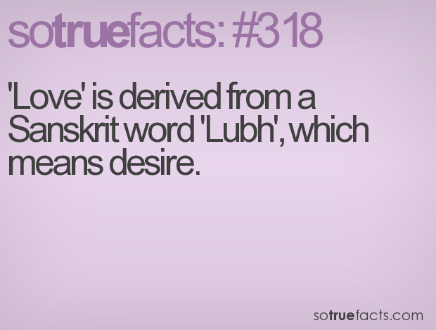 Love Is Derived From A Sanskrit Word Lubh Which Means Desire