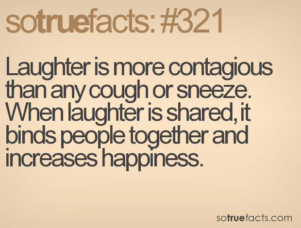 laughter is more contagious than any cough or sneeze when