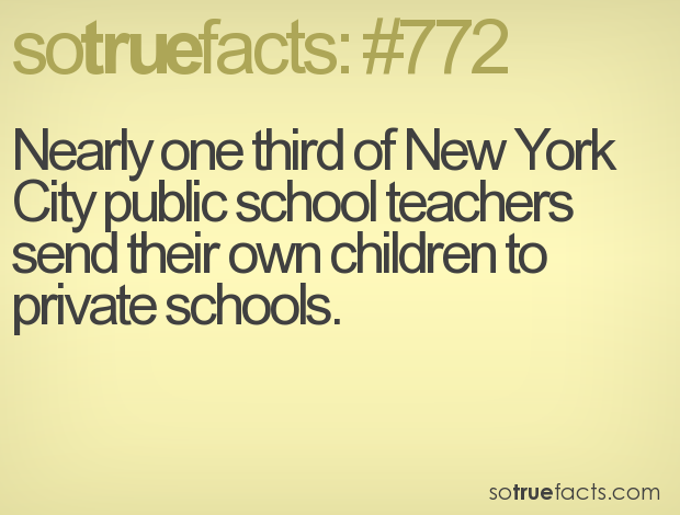 Nearly one third of New York City public school teachers send their own children to private schools.