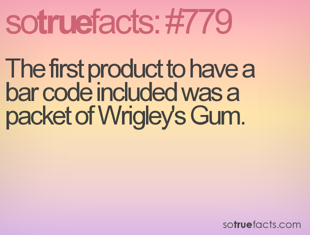The first product to have a bar code included was a packet of Wrigley's Gum.