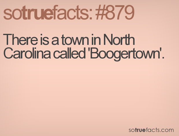 There is a town in North Carolina called 'Boogertown'.