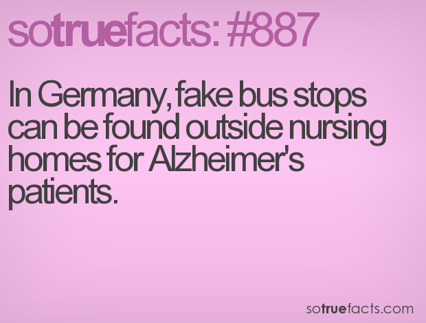 In Germany, fake bus stops can be found outside nursing homes for Alzheimer's patients.
