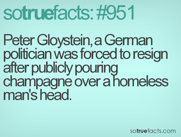 Peter Gloystein, a German politician was forced to resign after publicly pouring champagne over a homeless man's head.