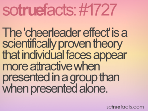 The 'cheerleader effect' is a scientifically proven theory that individual faces appear more attractive when presented in a group than when presented alone.
