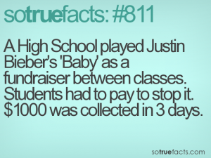 A High School played Justin Bieber's 'Baby' as a fundraiser between classes. Students had to pay to stop it. $1000 was collected in 3 days.